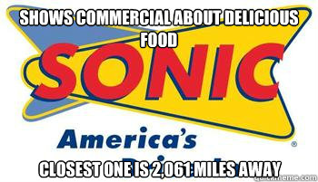shows commercial about delicious food closest one is 2061 m - Scumbag Sonic