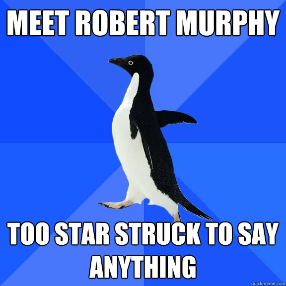 meet robert murphy too star struck to say anything - Socially Awkward Penguin