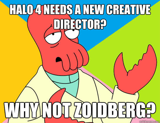 halo 4 needs a new creative director why not zoidberg - Futurama Zoidberg