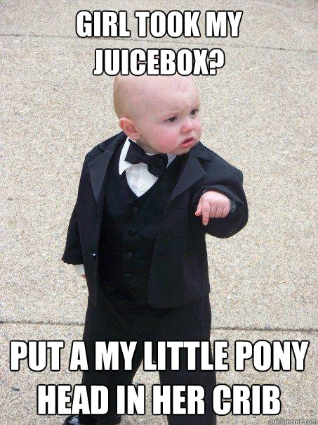 girl took my juicebox put a my little pony head in her crib - Baby Godfather