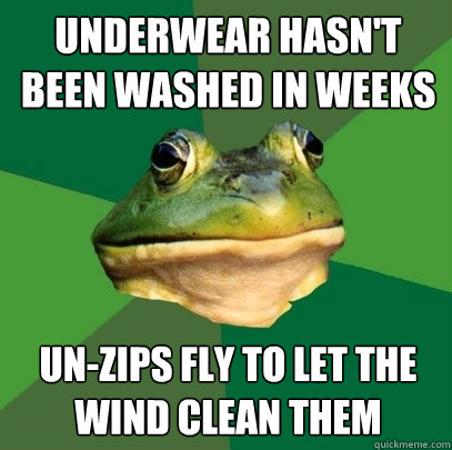 underwear hasnt been washed in weeks unzips fly to let the - Foul Bachelor Frog