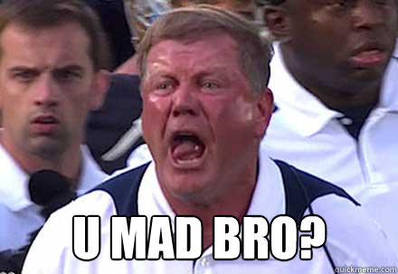 u mad bro - BrianKelly