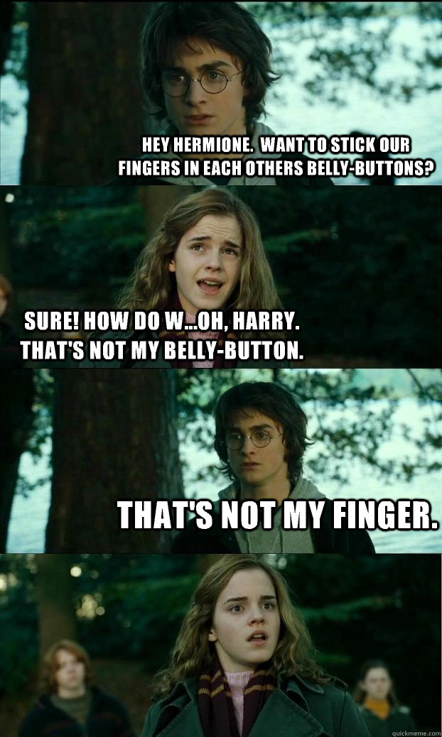 hey hermione want to stick our fingers in each others bell - Horny Harry
