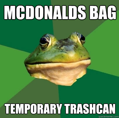 mcdonalds bag temporary trashcan - Foul Bachelor Frog