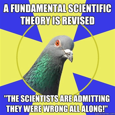 a fundamental scientific theory is revised the scientists a - Religion Pigeon
