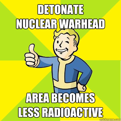 detonate nuclear warhead area becomes less radioactive - Fallout new vegas