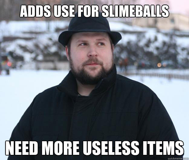 adds use for slimeballs need more useless items - Advice Notch