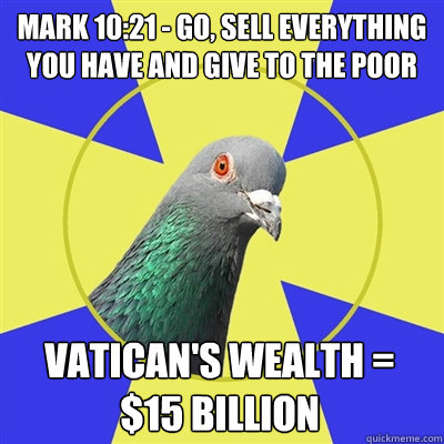 mark 1021 go sell everything you have and give to the po - Religion Pigeon