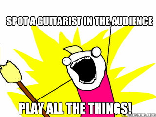 spot a guitarist in the audience play all the things - All The Things