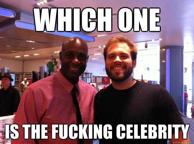 which one is the fucking celebrity -