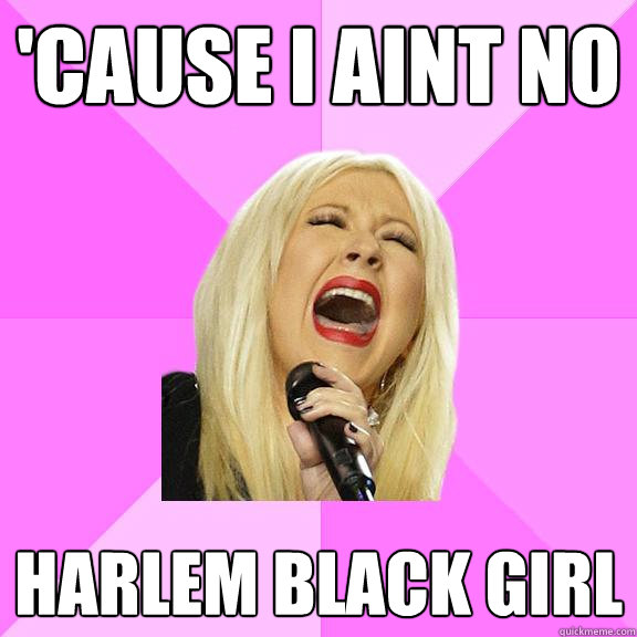 cause i aint no harlem black girl - Wrong Lyrics Christina