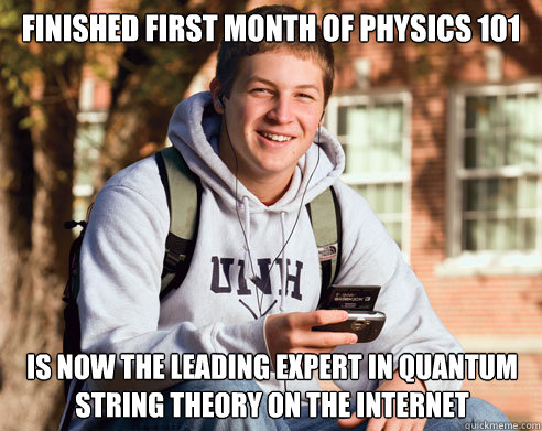 finished first month of physics 101 is now the leading exper - College Freshman