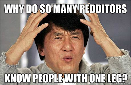 why do so many redditors know people with one leg  - EPIC JACKIE CHAN