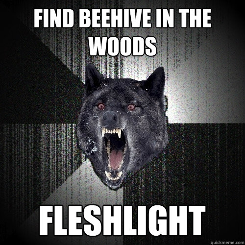 find beehive in the woods fleshlight - Insanity Wolf