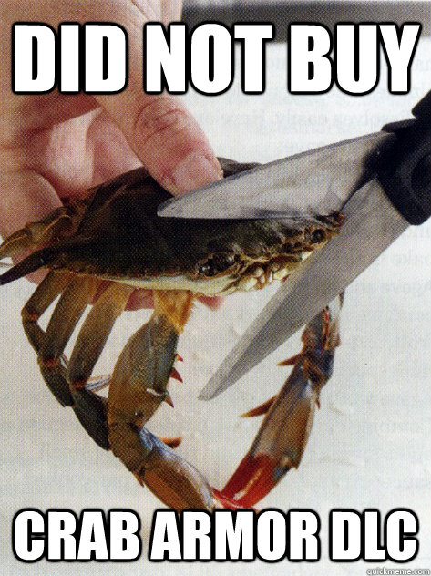 did not buy crab armor dlc - Optimistic Crab