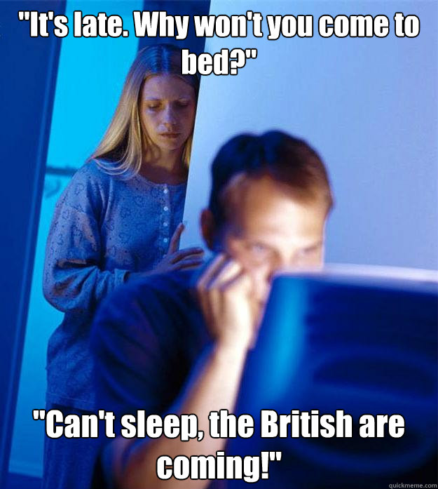 its late why wont you come to bed cant sleep the br - Redditors Wife