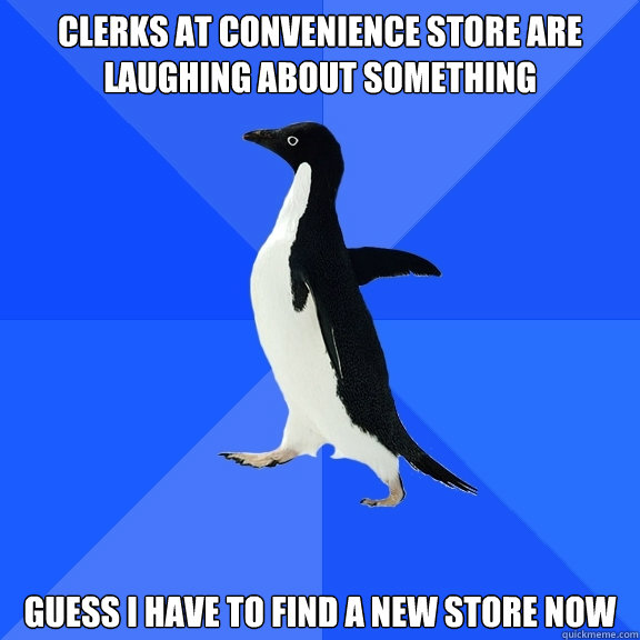 clerks at convenience store are laughing about something gue - Socially Awkward Penguin