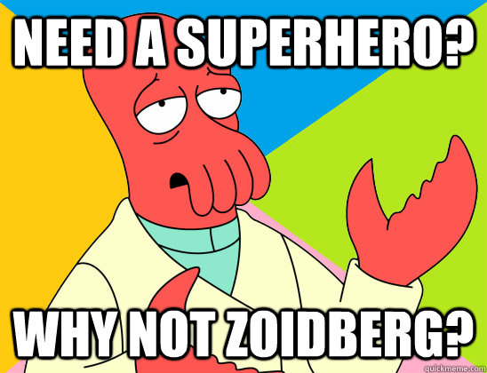 need a superhero why not zoidberg - Futurama Zoidberg