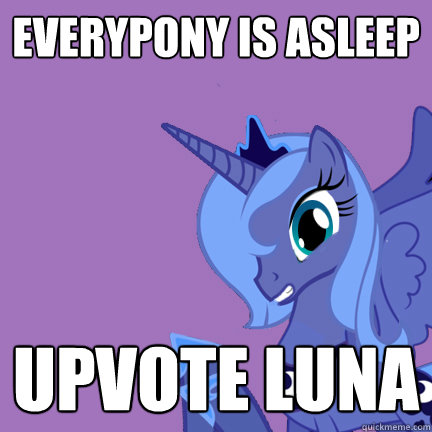 everypony is asleep upvote luna - Why Not Luna