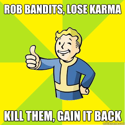 rob bandits lose karma kill them gain it back - Fallout new vegas
