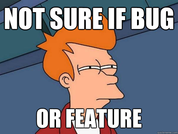 not sure if bug or feature - Futurama Fry