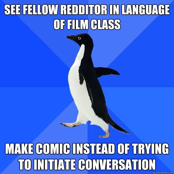 see fellow redditor in language of film class make comic ins - Socially Awkward Penguin