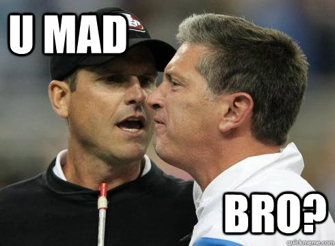 u mad bro - Harbaugh U Mad