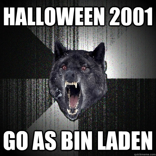 halloween 2001 go as bin laden - Insanity Wolf