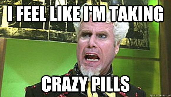 Crazy Pills