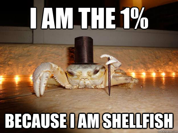 i am the 1 because i am shellfish - Fancy Crab