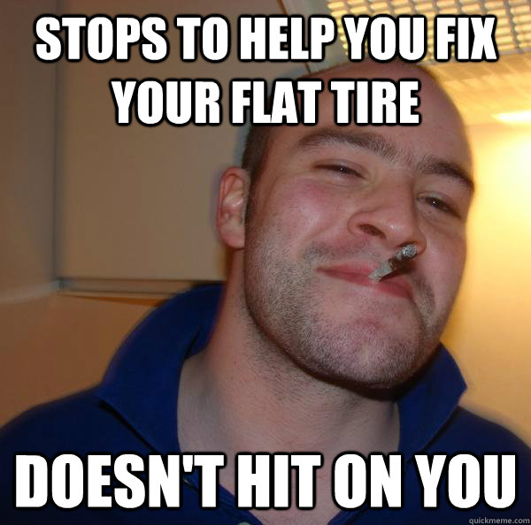 stops to help you fix your flat tire doesnt hit on you - Good Guy Greg