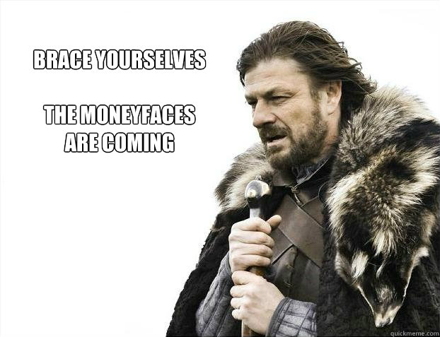 brace yourselves the moneyfaces are coming - Brace yourself - muslim claims