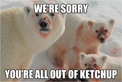 were sorry youre all out of ketchup - Bad News Bears