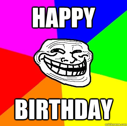 happy birthday - Troll Face