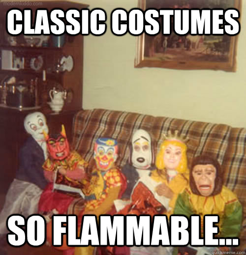 classic costumes so flammable - 
