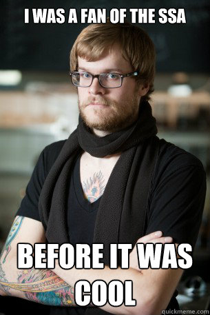 i was a fan of the ssa before it was cool - Hipster Barista