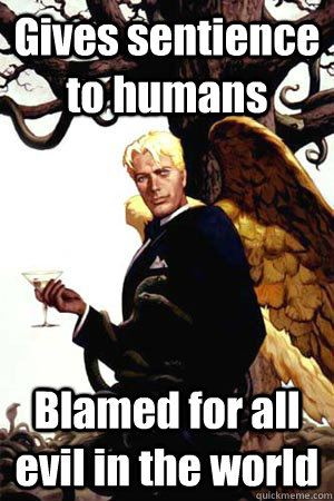 gives sentience to humans blamed for all evil in the world - Good Guy Lucifer