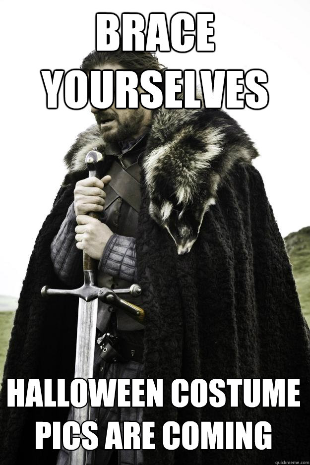 brace yourselves halloween costume pics are coming - Winter is coming