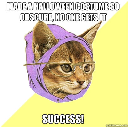 made a halloween costume so obscure no one gets it success - Hipster Kitty