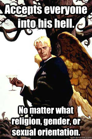 accepts everyone into his hell no matter what religion gen - Good Guy Lucifer