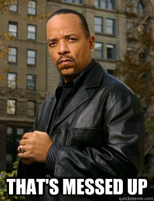 thats messed up - Thats messed up Ice T