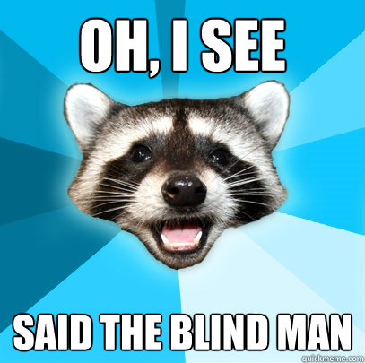 i see said the blind man 
