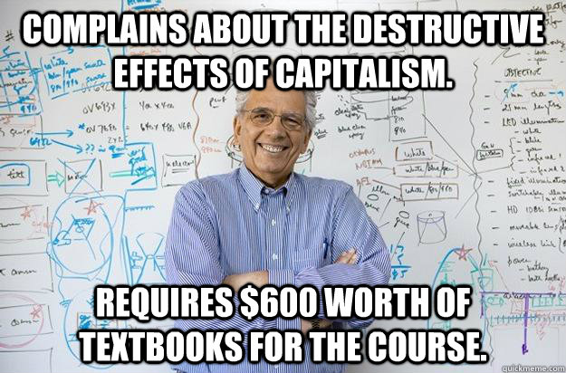 complains about the destructive effects of capitalism requi - Engineering Professor