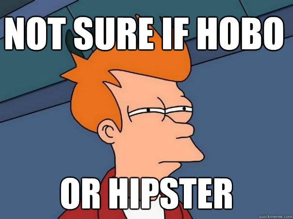 not sure if hobo or hipster - Futurama Fry