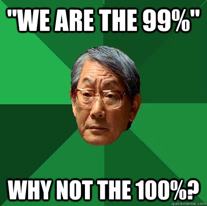 we are the 99 why not the 100 - High Expectations Asian Father