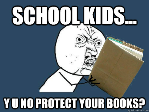 school kids y u no protect your books -