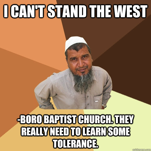 i cant stand the west boro baptist church they really nee - Ordinary Muslim Man