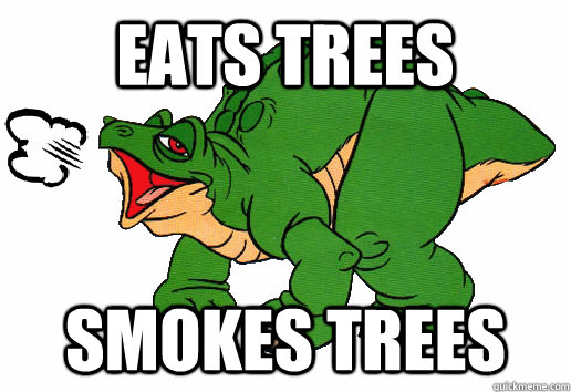 eats trees smokes trees - Stoner Spike