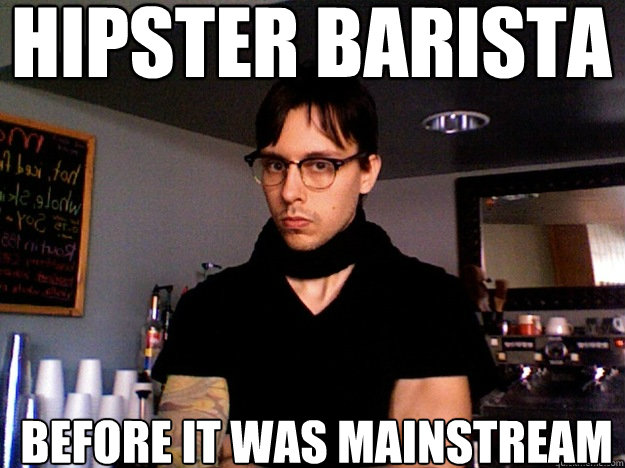 hipster barista before it was mainstream - hipster barista