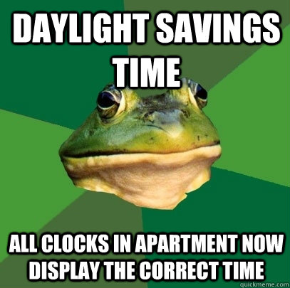 daylight savings time all clocks in apartment now display t - Foul Bachelor Frog